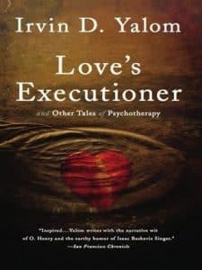 Love's Executioner - Irvin D Yalom
