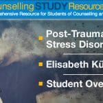 Counselling Tutor Podcast Ep 29: Post-Traumatic Stress Disorder – Elisabeth Kübler-Ross –Student Overwhelm