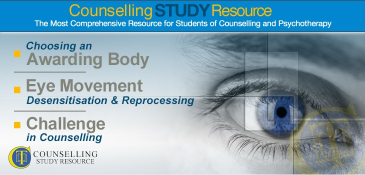 Counselling Tutor Podcast 043 – Choosing an Awarding Body – Eye Movement Desensitisation and Reprocessing – Challenge in Counselling