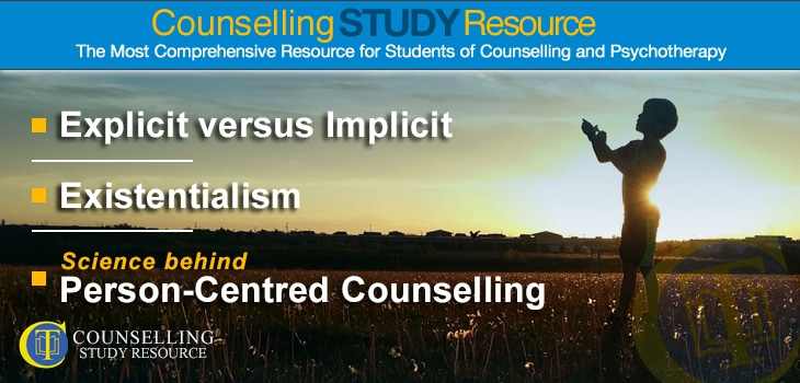 Counselling Tutor Podcast 057 – Explicit versus Implicit – Existentialism – Science behind Person-Centred Counselling