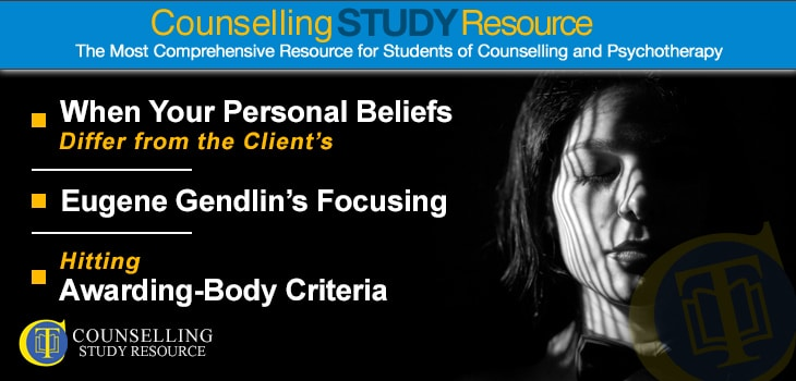 Counselling Tutor Podcast 059 – When Your Personal Beliefs Differ from the Client's – Eugene Gendlin's Focusing – Hitting Awarding-Body Criteria