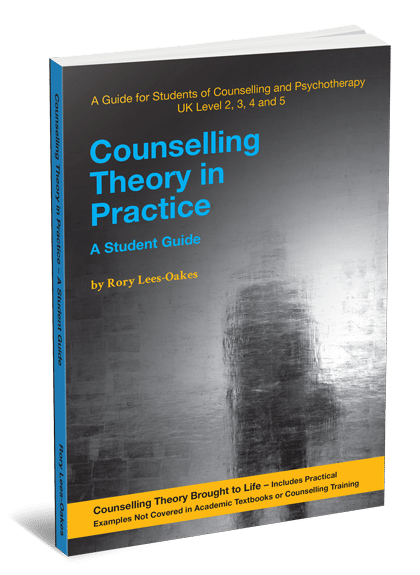 Counselling Theory in Pracice - A Student guide by Rory Lees-Oakes