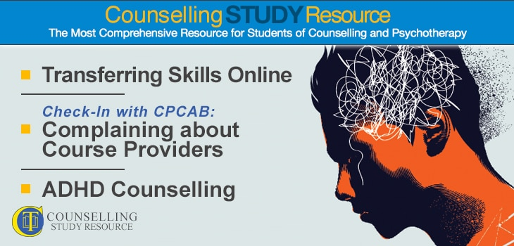 CT Podcast Ep146 featured image - Topics Discussed: Transferring counselling skills online; Complaining about course providers; ADHD Counselling