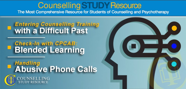 CT Podcast Ep155 featured image - Topics Discussed: Entering counselling training with a difficult past; Blended learning in counselling training; Handling abusive phone calls