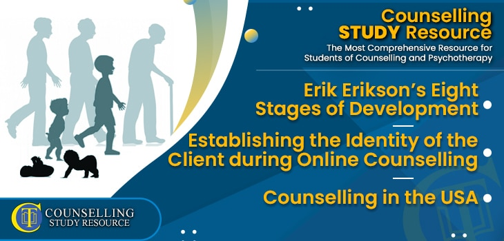 CT Podcast Ep190 featured image - Topics Discussed: Erik Erikson's Eight Stages of Development – Establishing the Identity of the Client during Online Counselling – Counselling in the USA