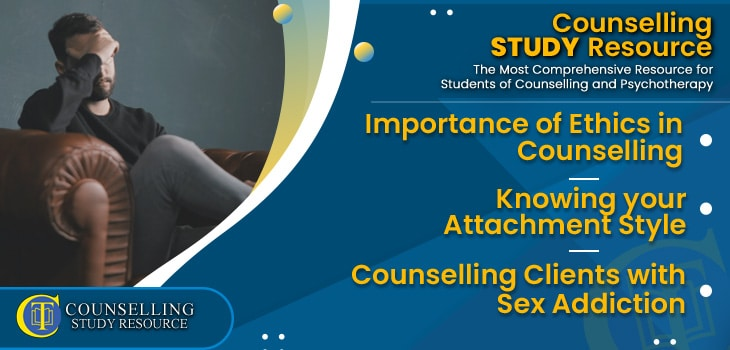 CT Podcast Ep203 featured image - Topics Discussed: Importance of Ethics in Counselling - Knowing your Attachment Style - Counselling Clients with Sex Addiction